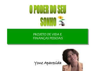 PROJETO DE VIDA E  FINAN�AS PESSOAIS