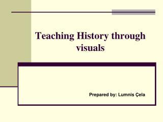 Teaching History through visuals