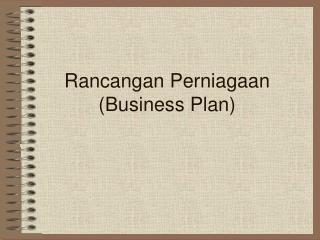 Rancangan Perniagaan (Business Plan)