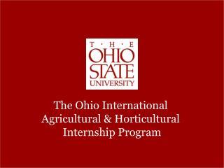 The Ohio International  Agricultural & Horticultural  Internship Program