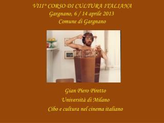VIII° CORSO DI CULTURA ITALIANA Gargnano, 6 / 14 aprile 2013 Comune di  Gargnano