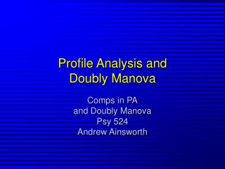 Profile Analysis and Doubly Manova