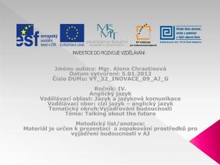 Jm�no autora: Mgr. Alena Chrastinov� Datum vytvo?en�: 5.01.2013