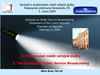 2. Financování médií veřejné služby 2. The Funding of Public Service Broadcasting
