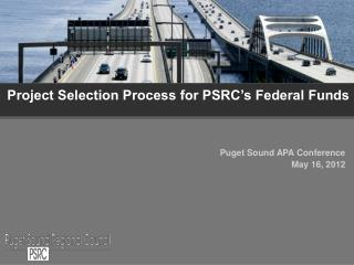 Project Selection Process for PSRC's Federal Funds