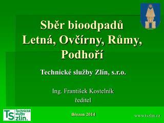 Sběr bioodpadů Letná, Ovčírny,  Růmy , Podhoří