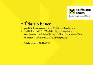 Údaje o bance podle §  11a  zákona č. 21/1992 Sb., o bankách a