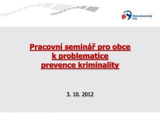Pracovní seminář pro obce  k problematice  prevence kriminality