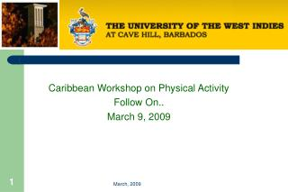 Caribbean Workshop on Physical Activity Follow On..  March 9, 2009