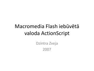 Macromedia Flash iebūvētā valoda ActionScript