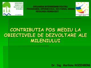 ORGANISM INTERMEDIAR  PENTRU  PROGRAMUL OPERA ŢIONAL SECTORIAL MEDIU  REGIUNEA NORD-VEST