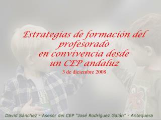 Estrategias de formación del  profesorado  en convivencia desde  un CEP andaluz