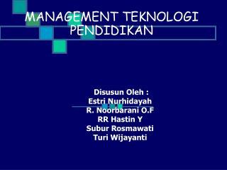 MANAGEMENT TEKNOLOGI PENDIDIKAN