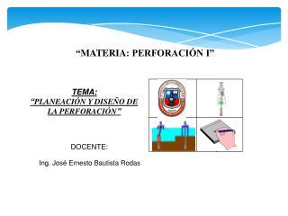 """"""" MATERIA:  PERFORACIÓN I"""""""