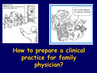 How to prepare a clinical practice for family physician?