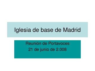 Iglesia de base de Madrid