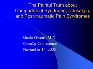 The Painful Truth about Compartment Syndrome, Causalgia, and Post-traumatic Pain Syndromes