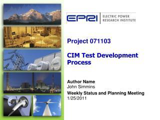 Project 071103  CIM Test Development Process