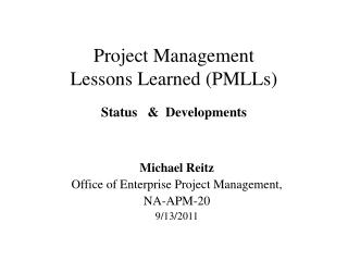 Project Management Lessons Learned (PMLLs)  Status   &  Developments