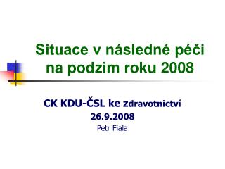 Situace v následné péči na podzim roku 2008