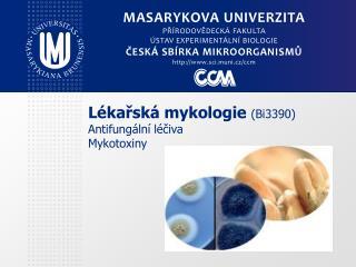 Lékařská mykologie  (Bi3390) Antifungální léčiva Mykotoxiny