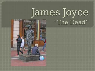 "James Joyce ""The Dead"""