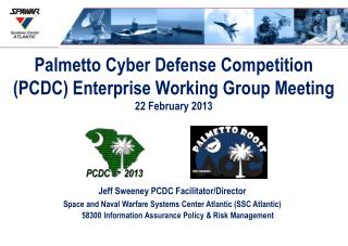 Palmetto Cyber Defense Competition (PCDC) Enterprise Working Group Meeting 22 February 2013