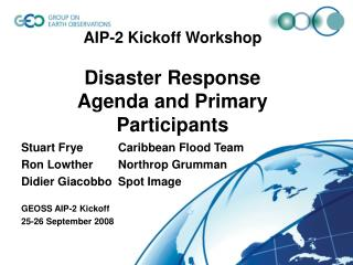 AIP-2 Kickoff Workshop Disaster Response Agenda and Primary Participants