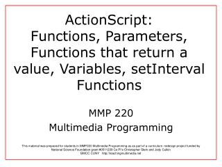 ActionScript:  Functions, Parameters,  Functions that return a value, Variables, setInterval Functions