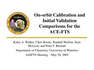 On-orbit Calibration and Initial Validation Comparisons for the   ACE-FTS