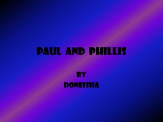 Paul  and  phillis