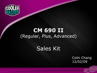 CM 690 II (Regular, Plus, Advanced)  Sales Kit