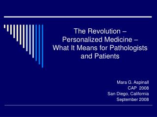 The Revolution    Personalized Medicine    What It Means for Pathologists and Patients