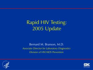 Rapid HIV Testing: 2005 Update