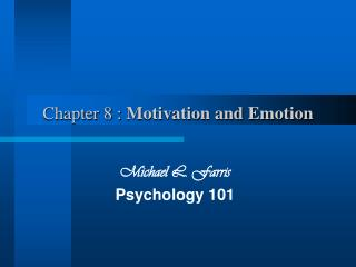 Chapter 8 :  Motivation and Emotion