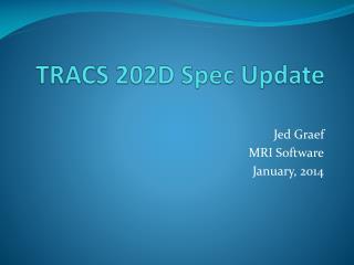 TRACS 202D Spec Update