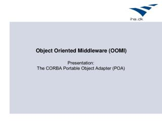 Presentation: The CORBA Portable Object Adapter (POA)