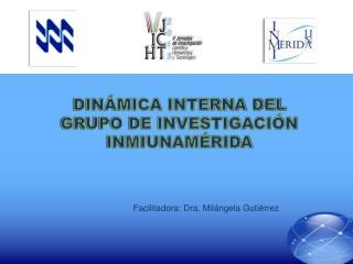 DINÁMICA INTERNA DEL GRUPO DE INVESTIGACIÓN INMIUNAMÉRIDA