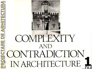 Imi plac complexitatea si contradictia in arhitectura.