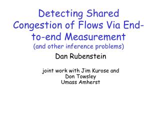 Detecting Shared Congestion of Flows Via End-to-end Measurement (and other inference problems)