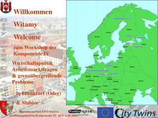 Willkommen Witamy Welcome zum Workshop der Komponente IV