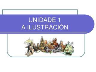 UNIDADE 1 A ILUSTRACIÓN