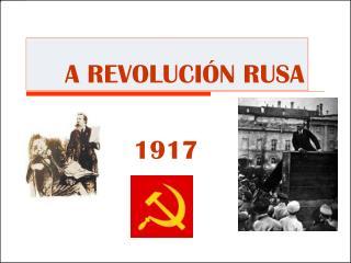 A REVOLUCIÓN RUSA