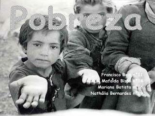 Francisco Reis nº11                                    Mafalda Bispo nº14