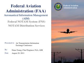Federal Aviation Administration (FAA) Aeronautical Information Management (AIM)
