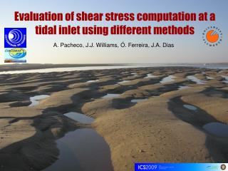 Evaluation of shear stress computation at a tidal inlet using different methods