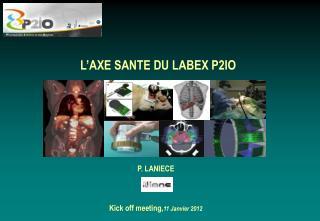 L�AXE SANTE DU LABEX P2IO