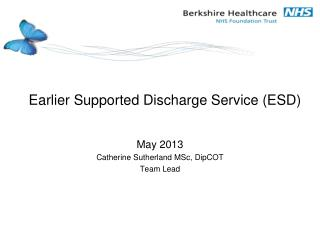 Earlier Supported Discharge Service (ESD)