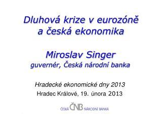 Dluhová krize v eurozóně        a česká ekonomika