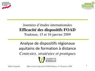 Journées d'études internationales Efficacité des dispositifs FOAD Toulouse, 15 et 16 janvier 2009
